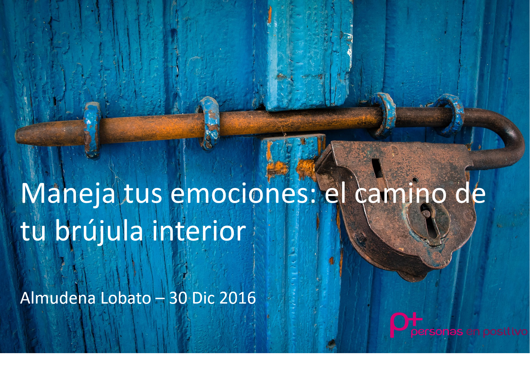 Maneja tus Emociones: El camino de tu brújula interior