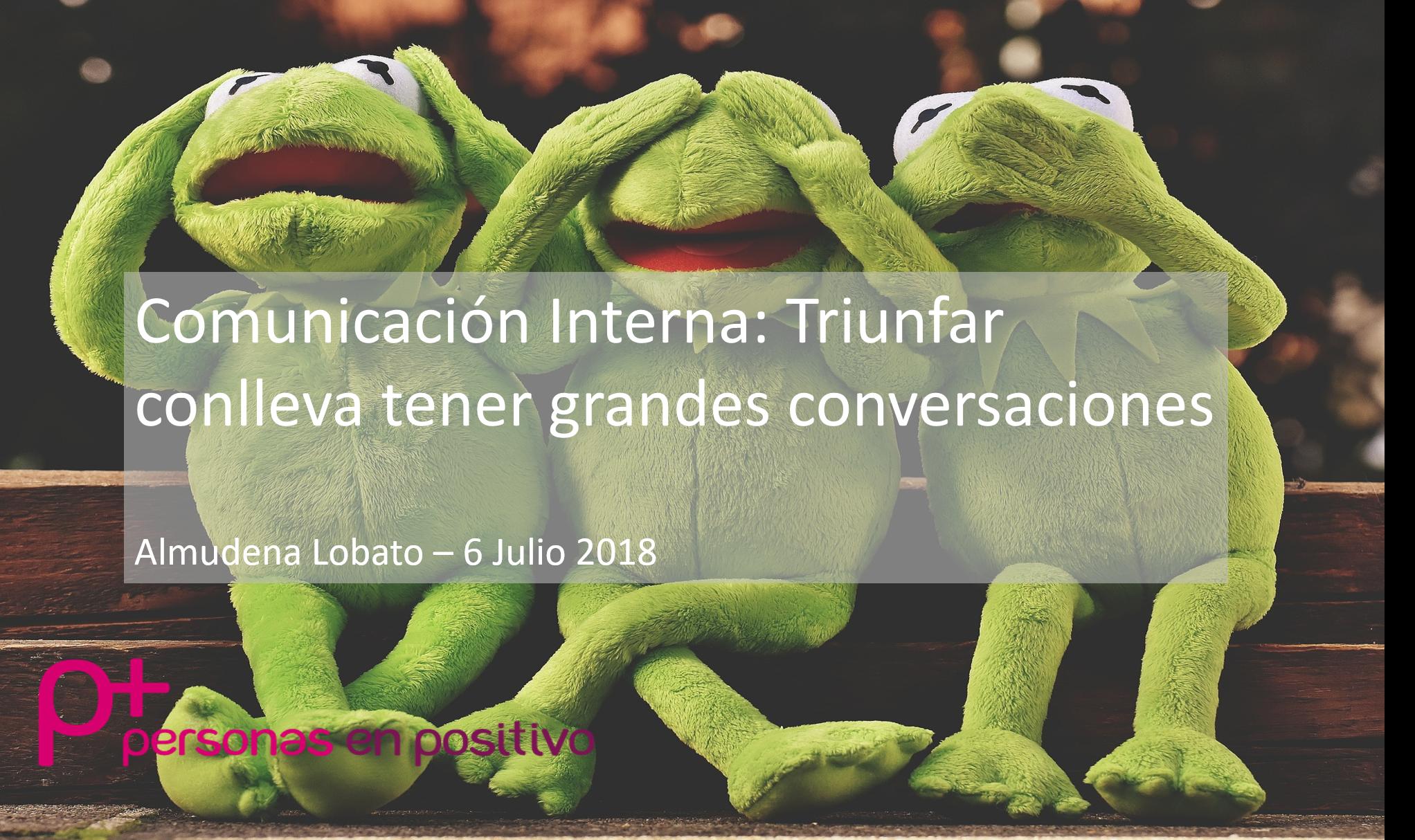 Comunicación Interna: Triunfar conlleva tener grandes conversaciones